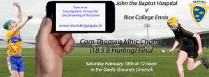 Corn Thomáis Mhic Cholim (18.5 B Hurling) Final – John the Baptist Hospital 1-19 Rice College Ennis 3-7 – Video